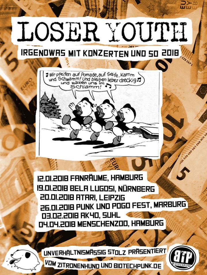 12.01.2018 Fanräume, Hamburg<br /> 19.01.2018 Bela Lugosi, Nürnberg<br /> 20.01.2018 Atari, Leipzig<br /> 26.01.2018 Punk and Pogo Fest, Marburg<br /> 03.02.2018 AK40, Suhl<br /> 04.04.2018 Menschenzoo, Hamburg
